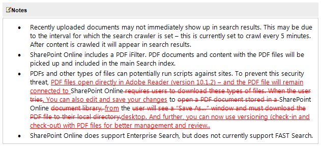 "•	PDFs and other types of files can potentially run scripts against sites. To prevent this security threat, PDF files open directly in Adobe Reader (version 10.1.2) – and the PDF file will remain connected to SharePoint Online requires users to download these types of files. When the user tries. You can also edit and save your changes to open a PDF document stored in a SharePoint Online document library, from the user will see a ""Save As…"" window and must download the PDF file to their local directory.desktop. And further, you can now use versioning (check-in and check-out) with PDF files for better management and review.."